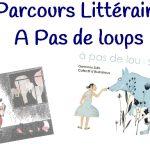 """Parcours littéraire : """"A Pas de loups"""""""