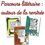 Parcours littéraire : Autour de la rentrée