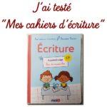 """J'ai testé """"Mes cahiers d'écriture"""" de Laurence Pierson"""