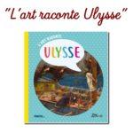 """""""L'art raconte Ulysse"""" par Joséphine Barbereau"""