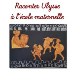 Raconter Ulysse au cycle 1
