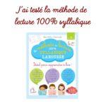 """J'ai testé la méthode de lecture 100% syllabique """"Les loulous"""" de Larousse"""