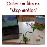 """Créer un film en """"stop motion"""""""